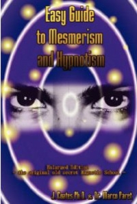 Easy Guide to Mesmerism & Hypnotism
